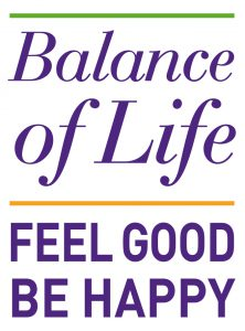 Balance of Life. FEEL GOOD. BE HAPPY.