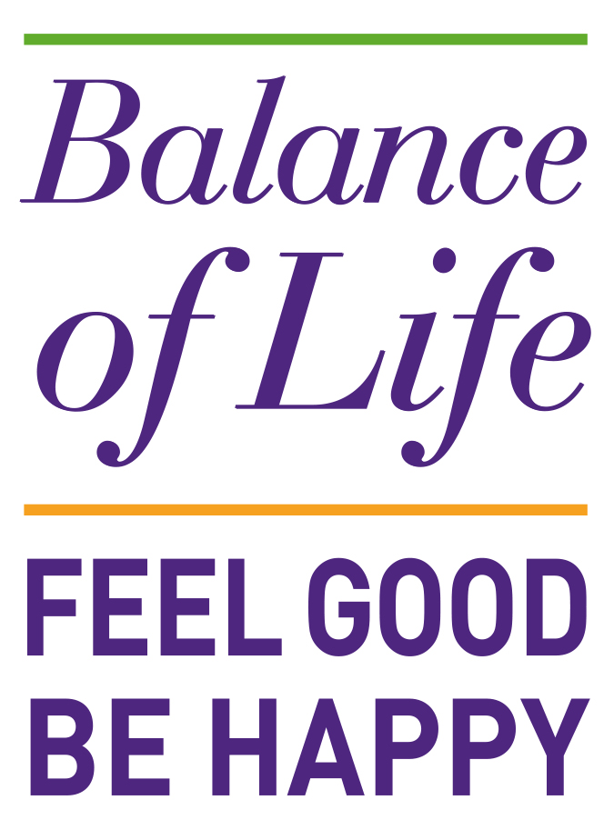 Balance of Life FEEL GOOD. BE HAPPY.
